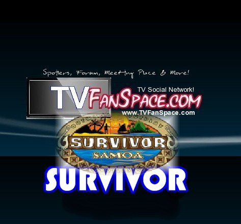 survivor samoa spoilers and leaks are at www.TVFanSpace.com